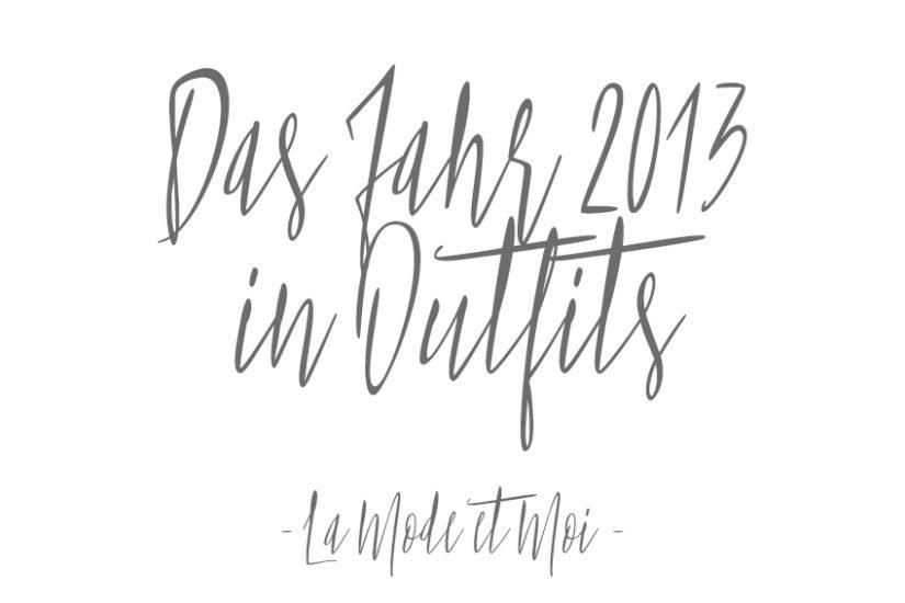Rückblick 2013 - La Mode et Moi, der Modeblog