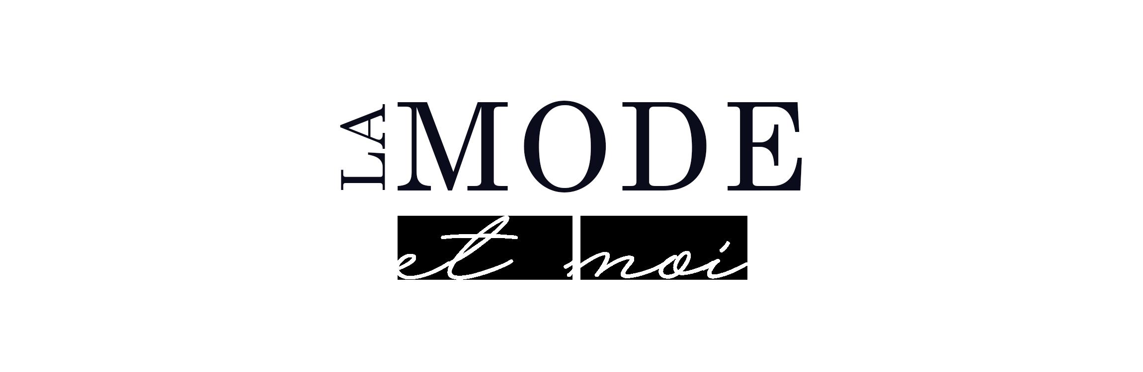 LA MODE ET MOI