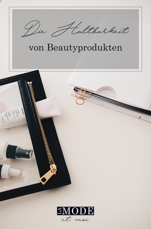 Wie steht es um die Haltbarkeit von Pflegeprodukten? - LA MODE ET MOI, der Modeblog und Beautyblog